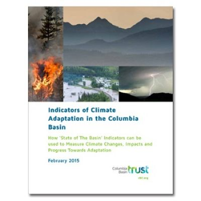 The Communities Adapting to Climate Change Initiative has given Basin communities innovative adaptation tools, including the recently released report Indicators of Climate Adaptation in the Columbia Basin.